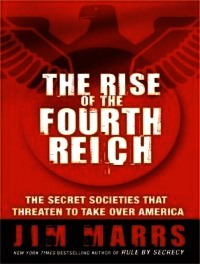 The Rise of the Fourth Reich - a book by Jim Marrs - Cyber Wars