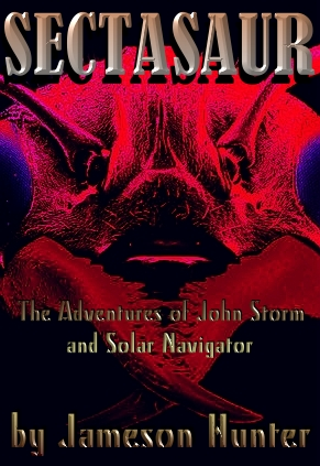 Sectasaur, a John Storm adventure story by Jameson Hunter