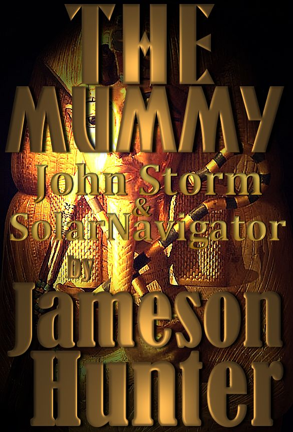 The Mummy, John Storm adventure book by Jameson Hunter