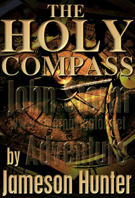 The Holy Compass, a biblical epic John Storm adventure by Jameson Hunter