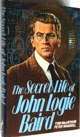 The secret life of John Logie Baird
