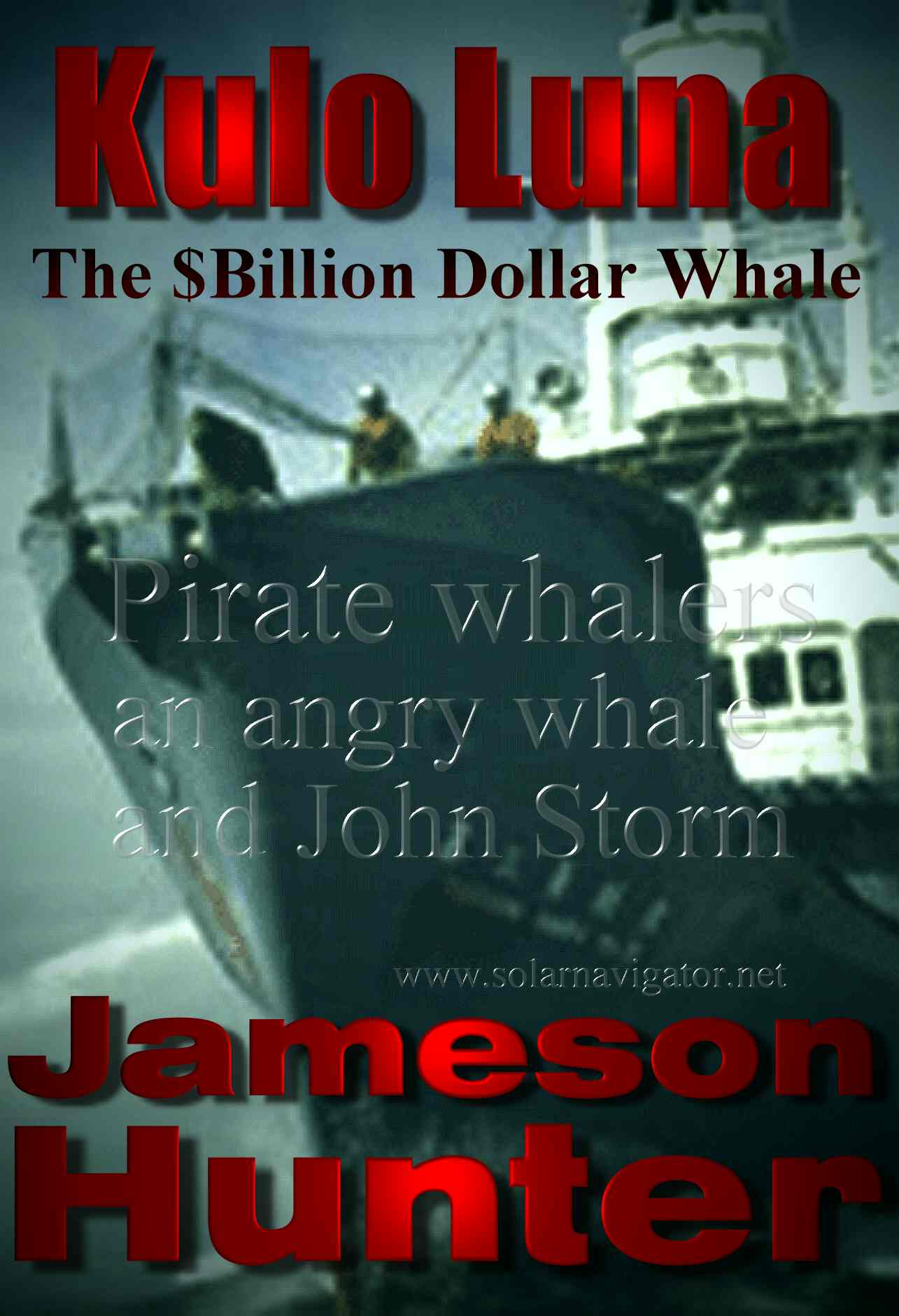The $Billion Dollar Whale, ocean adventure with John Storm and the Solar Navigator, by Jameson Hunter