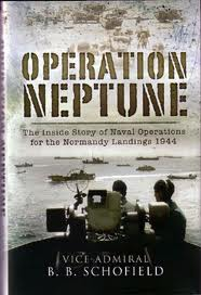 Operation Neptune book about the Normandy Landings by Vice Admiral B. B. Schofield