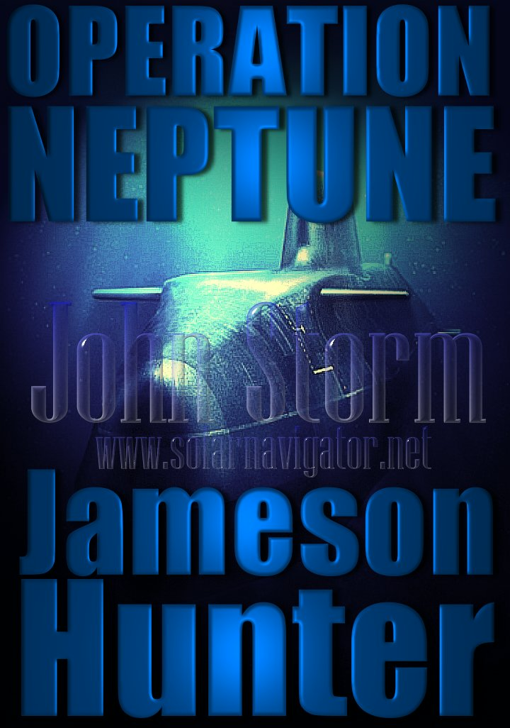 Operation Neptune, submarine adventure novel by Jameson Hunter