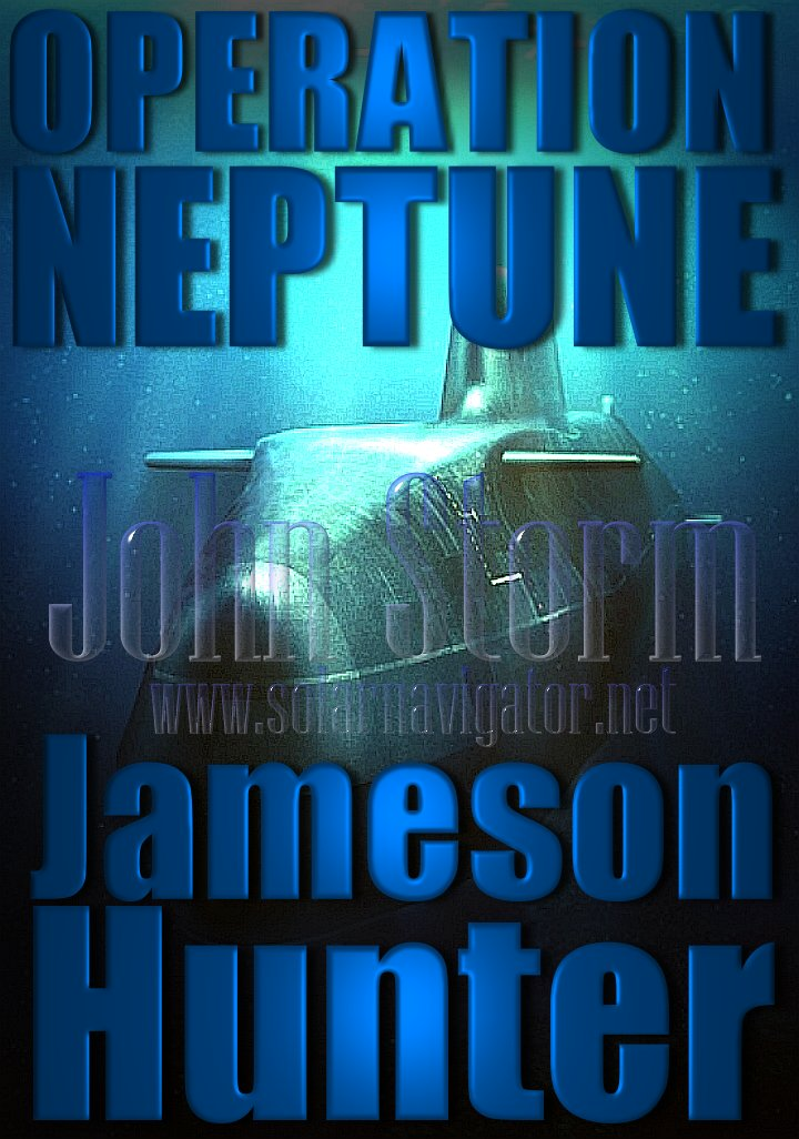 Operation Neptune submarine adventure with John Storm aboard the Solarnavigator, by Jameson Hunter
