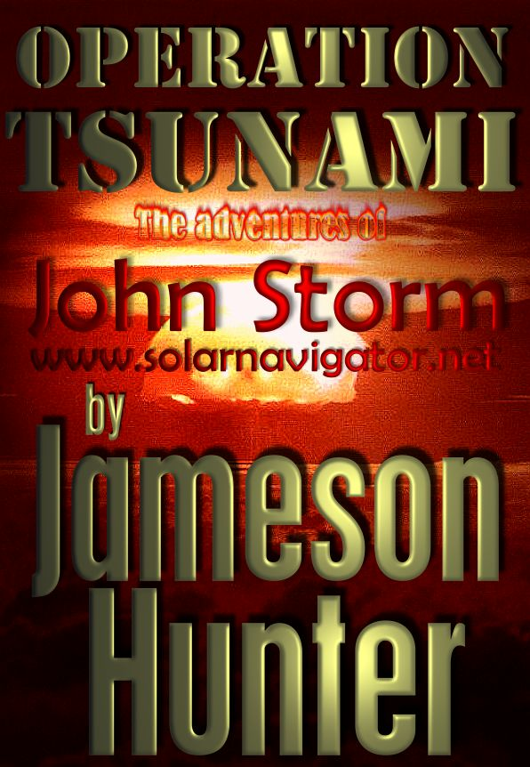 Operation Tsunami, a John Storm adventure book by Jameson Hunter