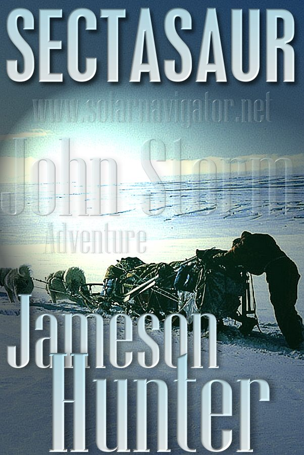 Sectasaur antactica book cover: John Storm sledge and huskies, a south pole adventure by Jameson Hunter