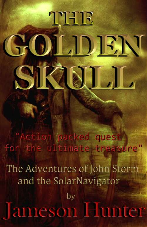 The Golden Skull, adventure story from Jameson Hunter