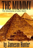 The Mummy, a John Storm adventure by Jameson Hunter
