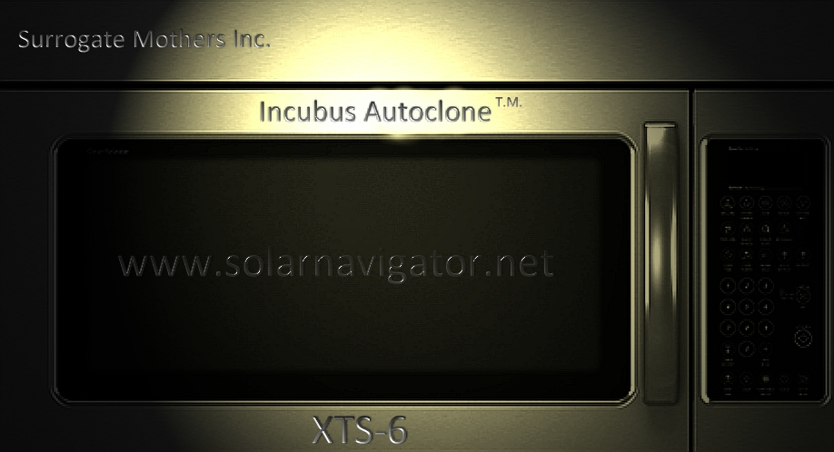 Incubus Autoclone from Surrogate Mothers Inc. XTS-6 human propogator unit patent applied for