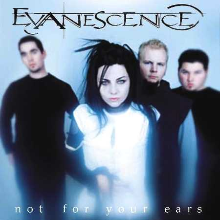Evanescence - Not For Your Ears [Demo]
